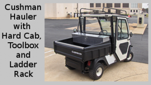 Cushman Hauler with Steel Cab, Tool Box and Ladder Rack. Click image for specs.