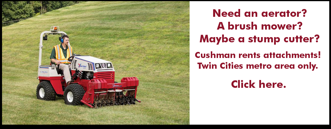 Cushman Motor Company rents compact tractor attachments